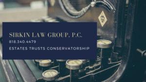 Conservatorships in Los Angeles - California | Sirkin Los Angeles Probate